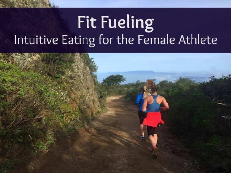 Fit Fueling Intuitive Eating for Female Athletes