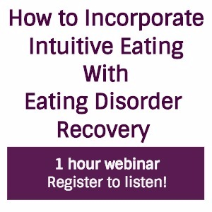 Intuitive Eating for ED Recovery Webinar