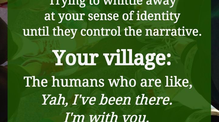 We all need our own kind of village